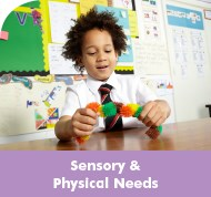 Sensory & Physical Needs