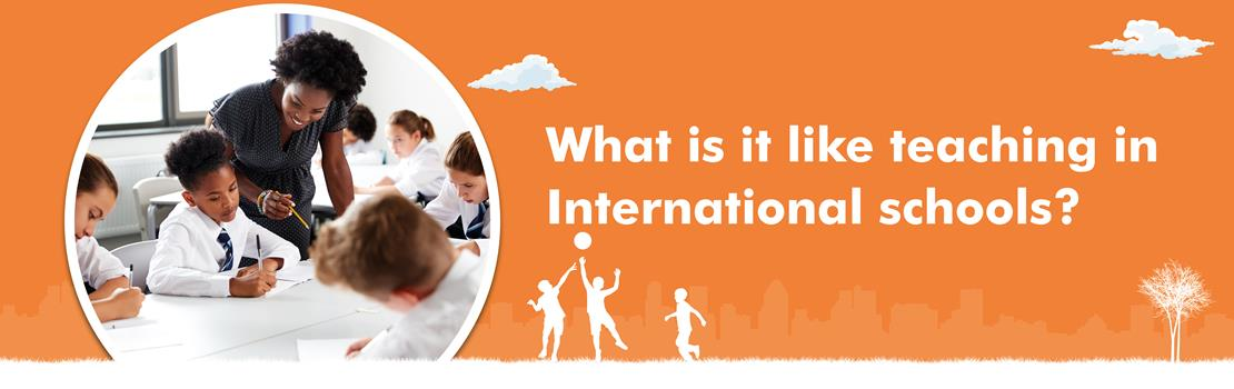 What is it like teaching at an International school?